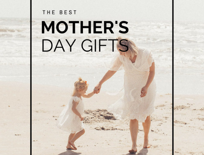 mother's day gift ideas that are realistic and affordable for the modern mom / gift idea guide